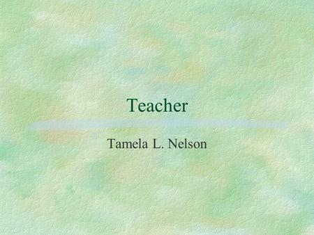 Teacher Tamela L. Nelson.