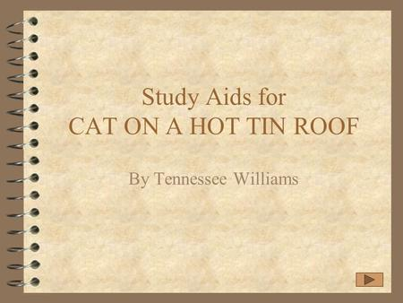 Study Aids for CAT ON A HOT TIN ROOF