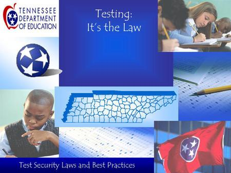Testing: It's the Law Test Security Laws and Best Practices.