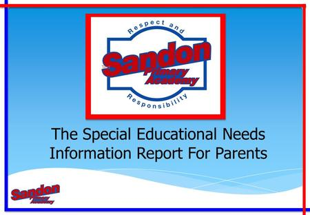 The Special Educational Needs Information Report For Parents.