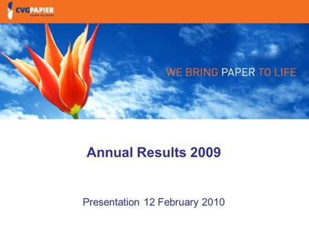 Annual Results 2009 Presentation 12 February 2010.