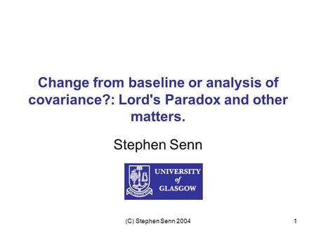 Change from baseline or analysis of covariance