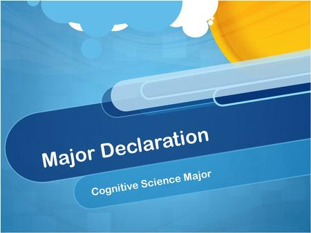 Major Declaration Cognitive Science Major. What this presentation covers: Cognitive Science Major Overview Major Worksheet - Keep track of your requirements!