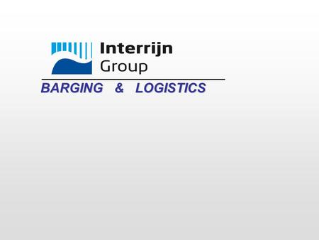 BARGING & LOGISTICS. Key figures – Founded 1971 – 44 Staff (Zwijndrecht + Duisburg) – Gross turnover 2012 € 52 million – Niches - Ro-Ro- 30.000 machines.