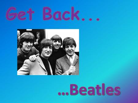 Get Back is a song by The Beatles, mostly written by Paul McCartney and formally attributed to Lennon/McCartney. The song was originally released as a.