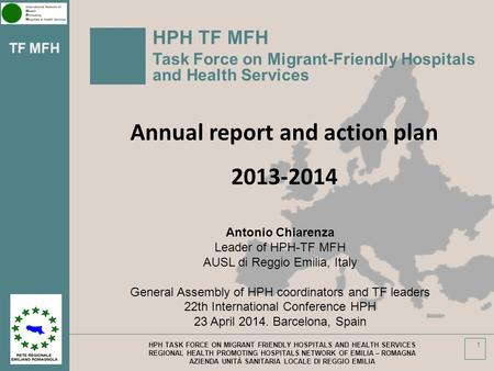TF MFH HPH TASK FORCE ON MIGRANT FRIENDLY HOSPITALS AND HEALTH SERVICES REGIONAL HEALTH PROMOTING HOSPITALS NETWORK OF EMILIA – ROMAGNA AZIENDA UNITÀ SANITARIA.