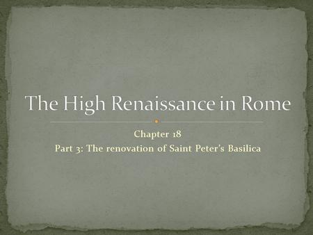 Chapter 18 Part 3: The renovation of Saint Peter's Basilica.