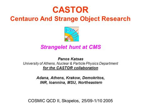 CASTOR Centauro And Strange Object Research