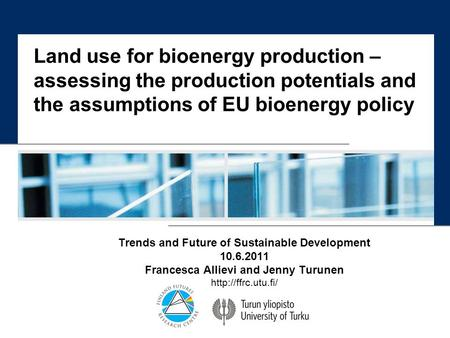 Land use for bioenergy production – assessing the production potentials and the assumptions of EU bioenergy policy Trends and Future of Sustainable Development.