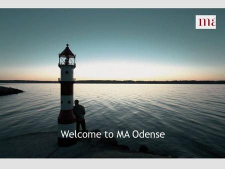 Welcome to MA Odense. Today's programme Introductional meeting  MA Odense  Our services  Availability and job search  The unemployment system  Activation.