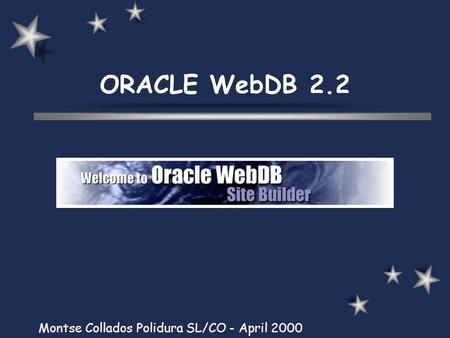 ORACLE WebDB 2.2 Montse Collados Polidura SL/CO - April 2000.