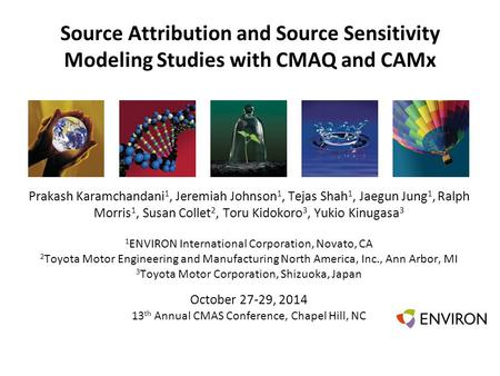 Template Source Attribution and Source Sensitivity Modeling Studies with CMAQ and CAMx Prakash Karamchandani 1, Jeremiah Johnson 1, Tejas Shah 1, Jaegun.