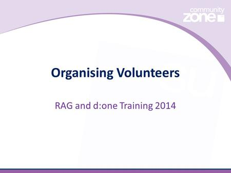 Organising Volunteers RAG and d:one Training 2014.