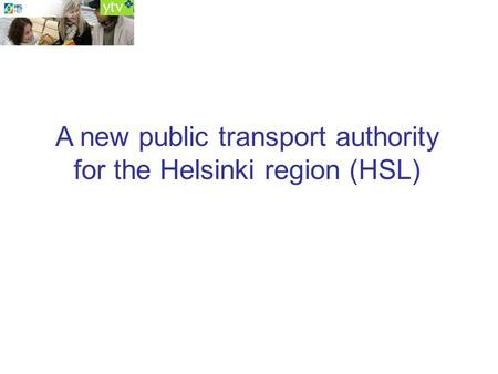 A new public transport authority for the Helsinki region (HSL)