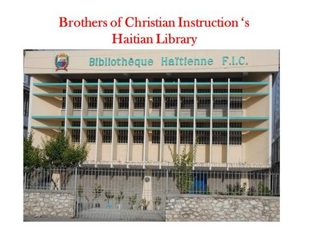 Brothers of Christian Instruction 's Haitian Library.