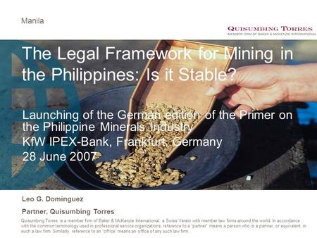 Manila Quisumbing Torres is a member firm of Baker & McKenzie International, a Swiss Verein with member law firms around the world. In accordance with.
