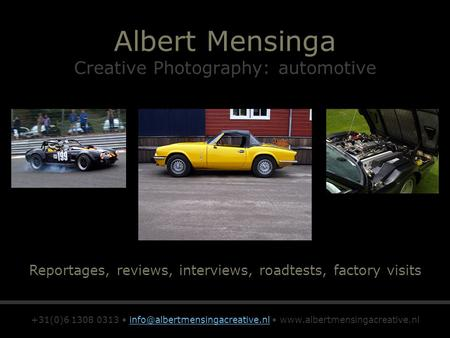 Albert Mensinga Creative Photography: automotive Reportages, reviews, interviews, roadtests, factory visits +31(0)6 1308 0313
