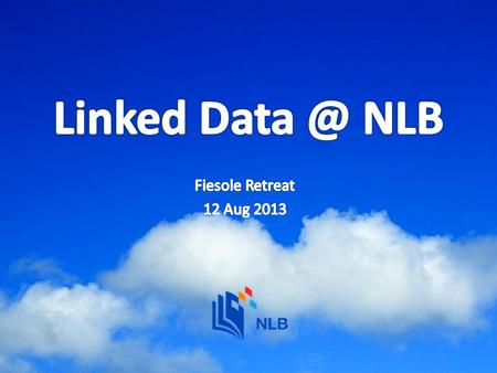 A World of Linked Open Data: enabling data integration on the web National Library Museums National Archive Other..