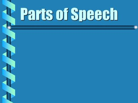 Parts of Speech.
