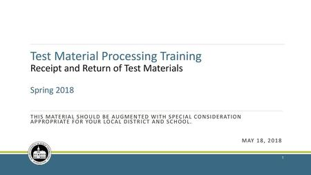Test Material Processing Training Receipt And Return Of Test Materials Spring 2018 This Powerpoint Was Created To Support Training Of Staff Who Ppt Download