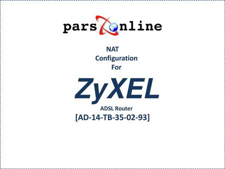 NAT Configuration For ZyXEL ADSL Router