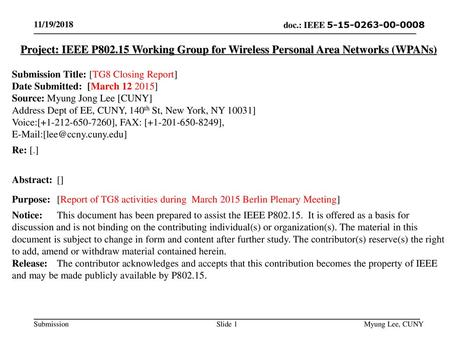 July 2014 doc.: IEEE 802.15-14-0466-00-0008 11/19/2018 Project: IEEE P802.15 Working Group for Wireless Personal Area Networks (WPANs) Submission Title: