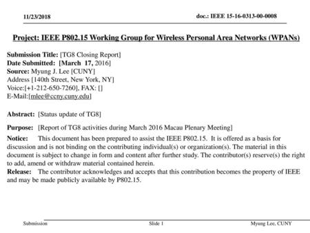 July 2014 doc.: IEEE 802.15-14-0466-00-0008 11/23/2018 Project: IEEE P802.15 Working Group for Wireless Personal Area Networks (WPANs) Submission Title: