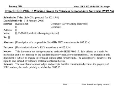 January 2016 Project: IEEE P802.15 Working Group for Wireless Personal Area Networks (WPANs) Submission Title: [Sub-GHz proposal for 802.15.4] Date Submitted: