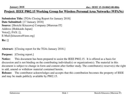 January 2018 Project: IEEE P802.15 Working Group for Wireless Personal Area Networks (WPANs) Submission Title: [TG4s Closing Report for January 2018] Date.