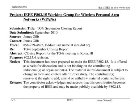 November 18 Project: IEEE P802.15 Working Group for Wireless Personal Area Networks (WPANs) Submission Title: TG4i September Closing Report Date Submitted: