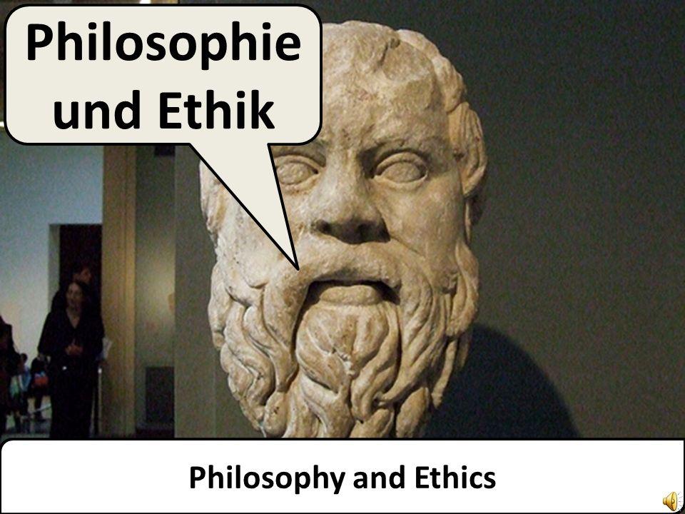 Philosophy and Ethics Philosophie und Ethik