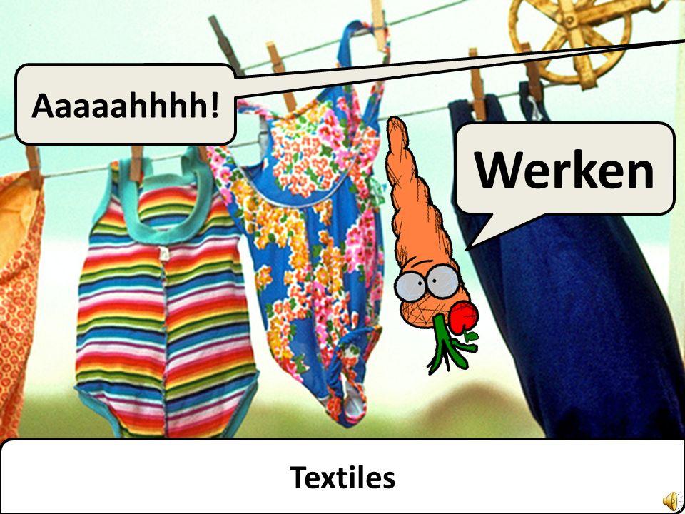 Werken Textiles Aaaaahhhh!