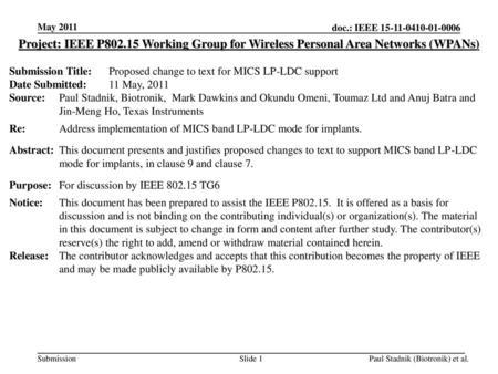 July 2010 doc.: IEEE 802.15-11-0xxx-00-0006 May 2011 Project: IEEE P802.15 Working Group for Wireless Personal Area Networks (WPANs) Submission Title: