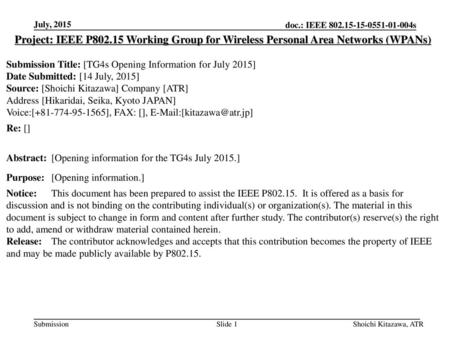 July, 2015 Project: IEEE P802.15 Working Group for Wireless Personal Area Networks (WPANs) Submission Title: [TG4s Opening Information for July 2015] Date.