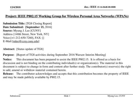 July 2014 doc.: IEEE 802.15-14-0466-00-0008 12/4/2018 Project: IEEE P802.15 Working Group for Wireless Personal Area Networks (WPANs) Submission Title: