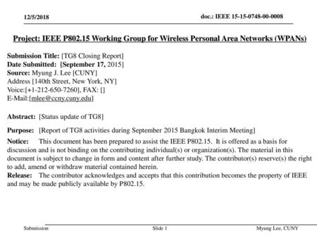 July 2014 doc.: IEEE 802.15-14-0466-00-0008 12/5/2018 Project: IEEE P802.15 Working Group for Wireless Personal Area Networks (WPANs) Submission Title:
