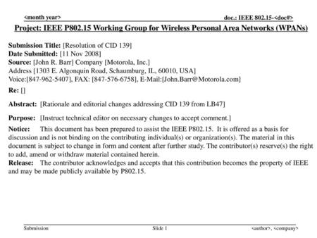 Project: IEEE P802.15 Working Group for Wireless Personal Area Networks (WPANs) Submission Title: [Resolution of CID 139] Date Submitted:
