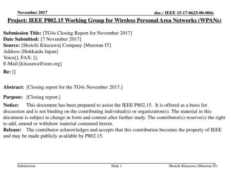 November 2017 Project: IEEE P802.15 Working Group for Wireless Personal Area Networks (WPANs) Submission Title: [TG4s Closing Report for November 2017]