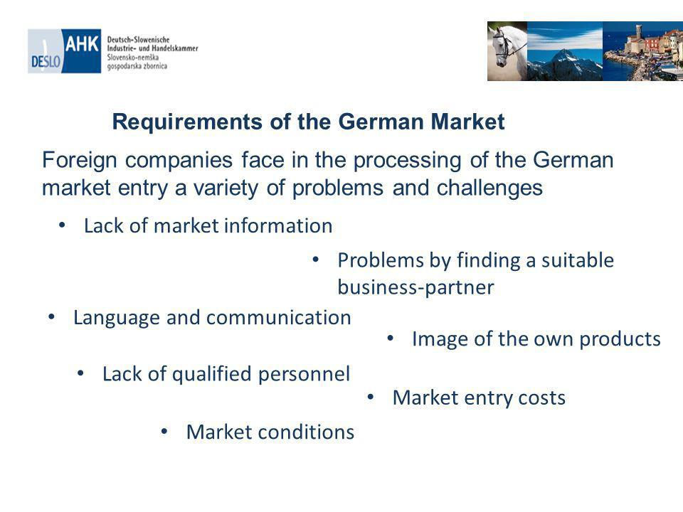 Sales in Germany Marketing-Mix Quelle: AHK Marketing ToolsVery importantLess importantunimportant Fairs63289 Presentations62299 Fact-Finding Missions612910 Brochure / Catalogs434710 Direct Marketing(Mailing)334522 e-marketing264925 Advertisement245125