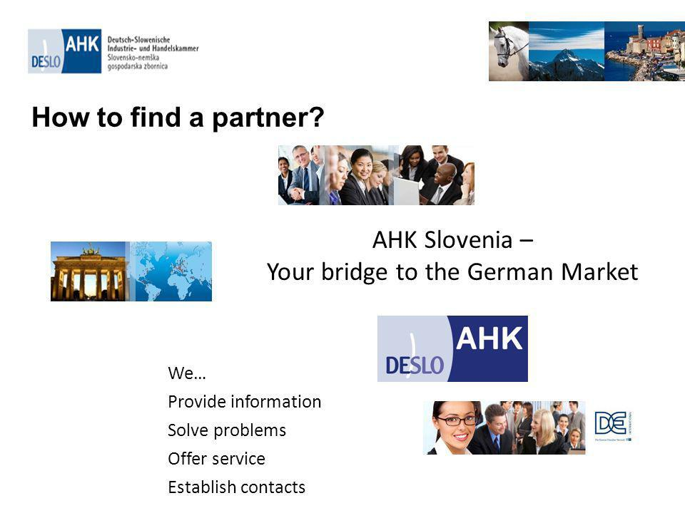 Whatever type of business you are looking for with Germany, the German-Slovene Chamber of Industry & Commerce can help.