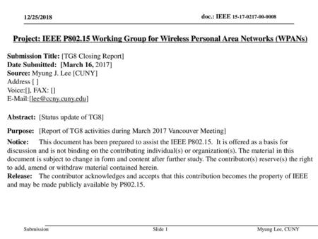 July 2014 doc.: IEEE 802.15-14-0466-00-0008 12/25/2018 Project: IEEE P802.15 Working Group for Wireless Personal Area Networks (WPANs) Submission Title: