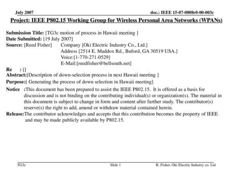 平成31年1月 doc.: IEEE 802.11-00/424r1 July 2007 Project: IEEE P802.15 Working Group for Wireless Personal Area Networks (WPANs) Submission Title: [TG3c motion.