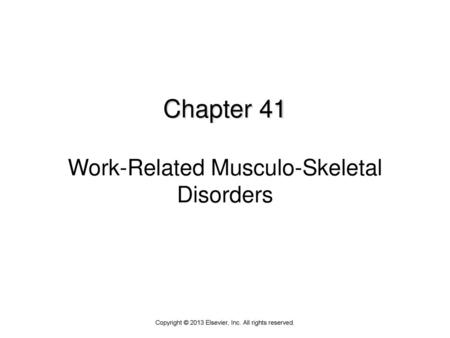 Chapter 41 Work-Related Musculo-Skeletal Disorders