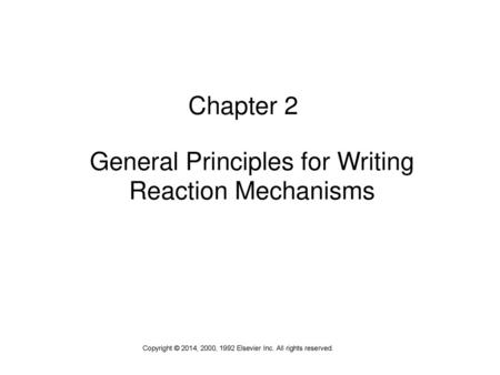 General Principles for Writing Reaction Mechanisms