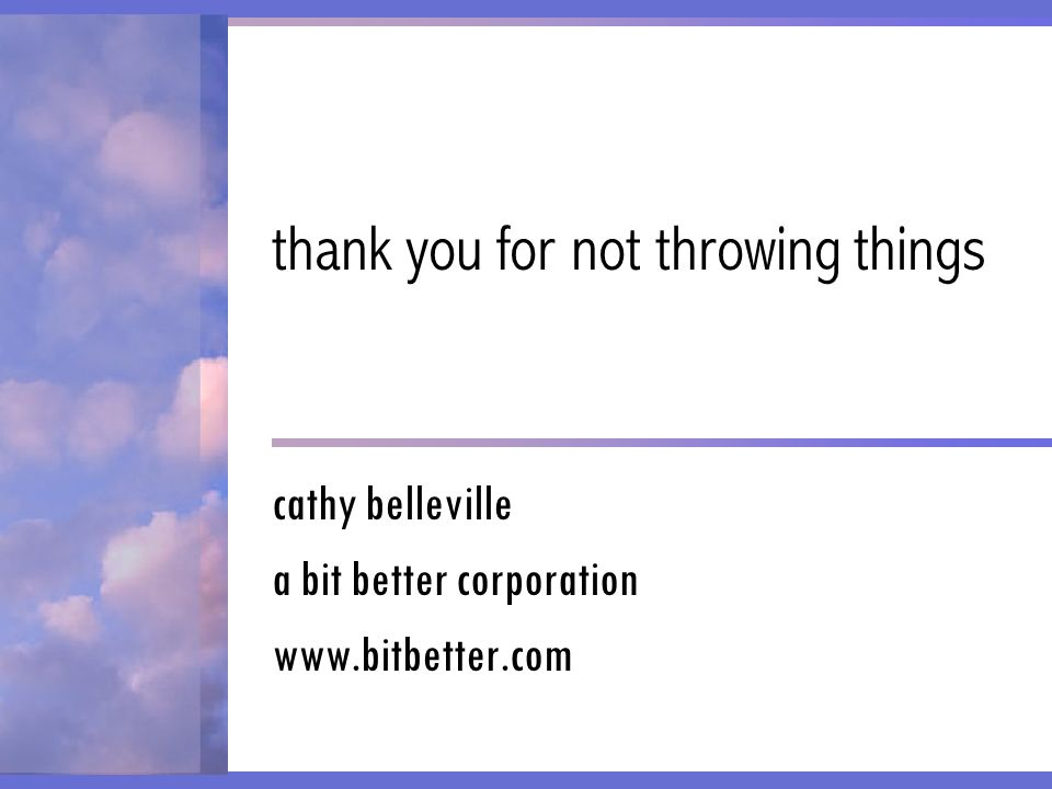 thank you for not throwing things