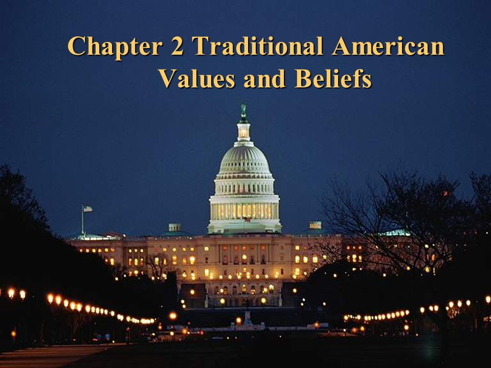 1 american values and beliefs Values and beliefs what are the basic american values and  beliefs sociologist robin williams attempted to offer a list of basic values.
