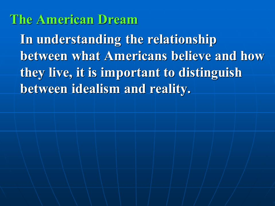 an understanding of the american dream The american dream is the idea that all people can what is the american dream the americans never realize that they have a wrong understanding of the rest.