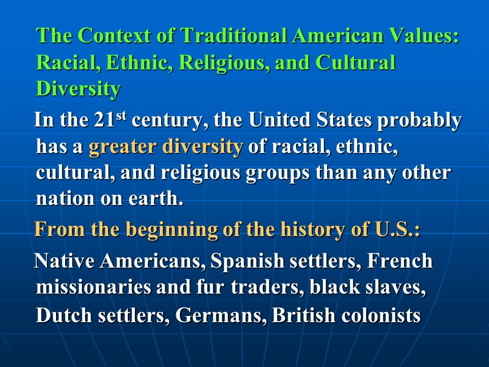 a history of cultural diversity in america America is greatly influenced and enhanced by the many versatile cultures which inhabit it cultural diversity has added to our economy in such a way that it brings innovated ideas and contact structures throughout the world.
