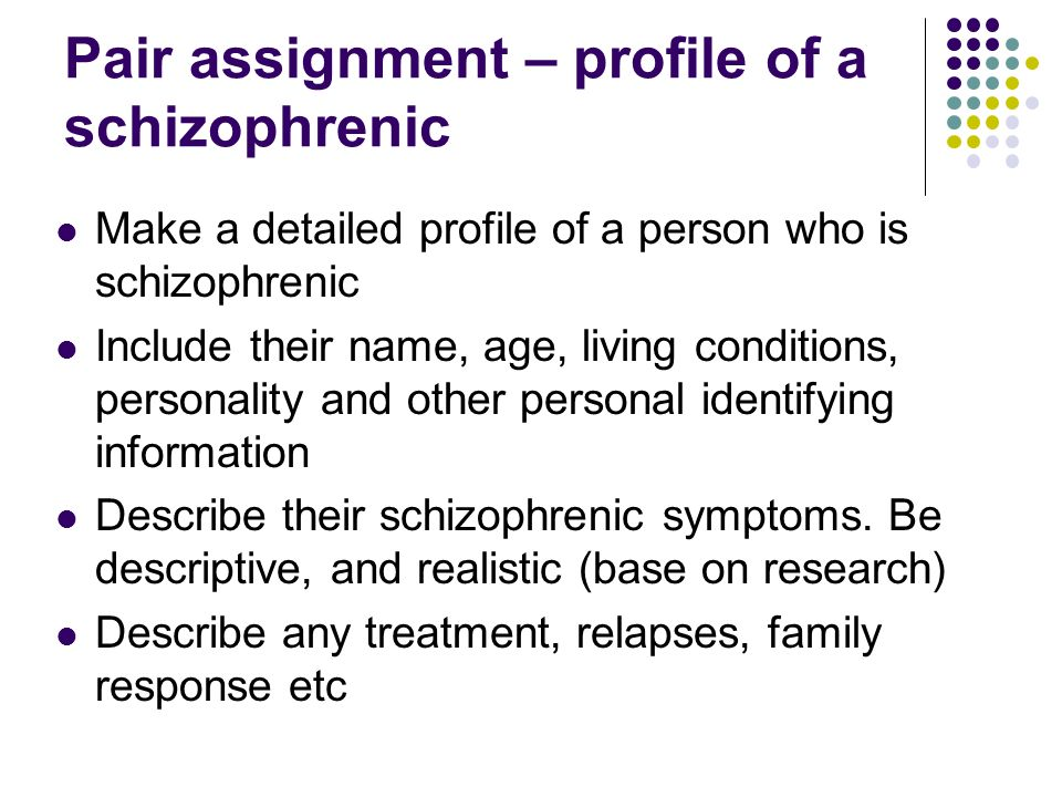 Pair assignment – profile of a schizophrenic