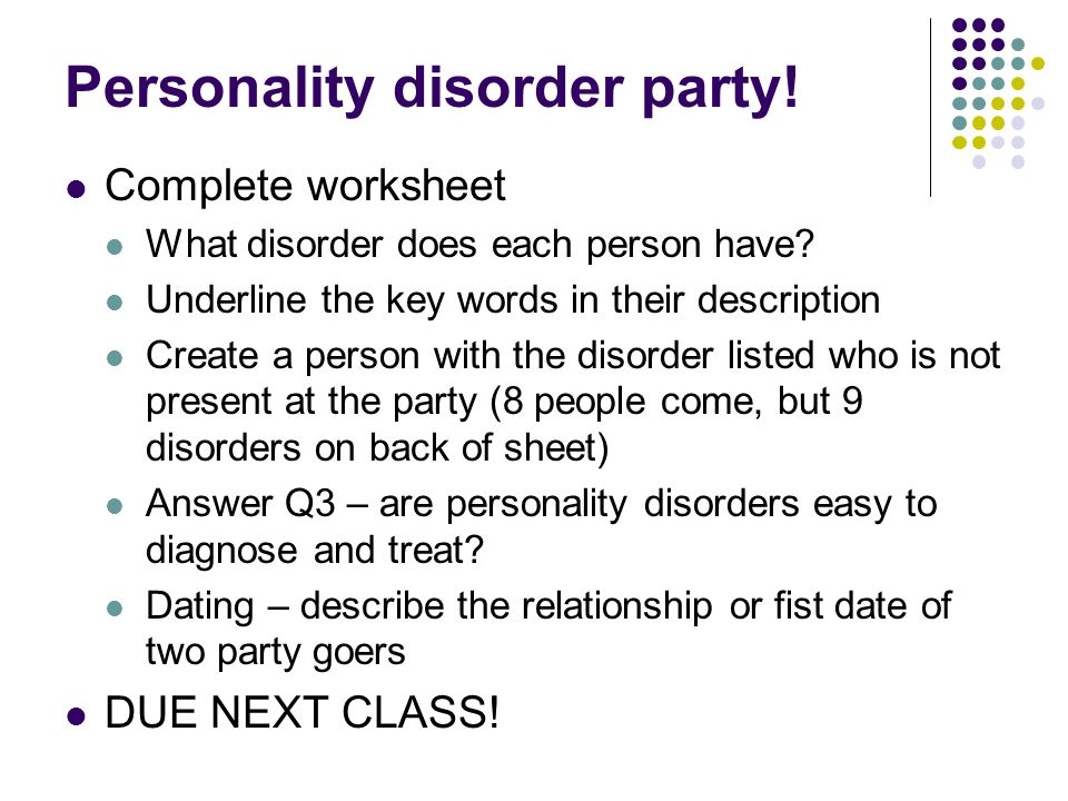 Personality disorder party!